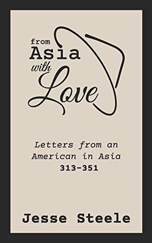 From Asia with Love 313–351: Letters from an American in Asia