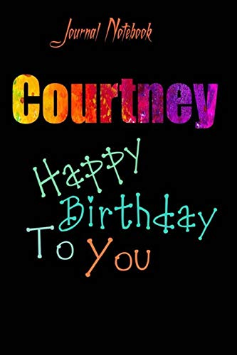 Courtney: Happy Birthday To you Sheet 9x6 Inches 120 Pages with bleed - A Great Happybirthday Gift