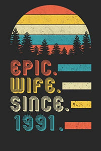 Womens Epic Wife since 1991 Notebook: 29th Wedding Anniversary Gift for Her.