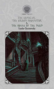 The Gambler, The Grand Inquisitor & The House of the Dead (Throne Classics)