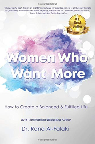 Women Who Want More: How to Create a Balanced and Fulfilled Life