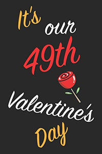 It's Our 49th Valentine's Day: Questions About Me, You and our Relationship | Questions to Grow your Relationship | Valentine's Day Gift Book for Couples, Wife, Husband, Girlfriend and Boyfriend