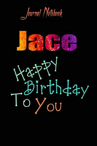 Jace: Happy Birthday To you Sheet 9x6 Inches 120 Pages with bleed - A Great Happy birthday Gift