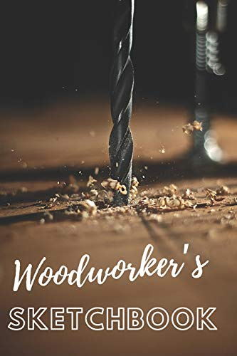 "Woodworkers Sketchbook: Beautiful Woodworkering Sketchbook Gift For Men and Women Carpenters (6""x9"" - 100 pages)"