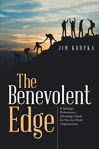 The Benevolent Edge: A Strategic Performance Advantage Guide for Not-for-profit Organizations