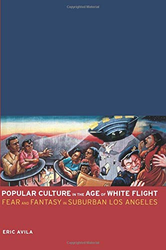 Popular Culture in the Age of White Flight (American Crossroads)