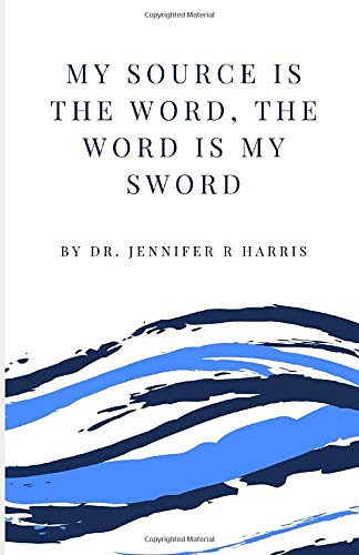 My Source is the Word, The Word is My Sword