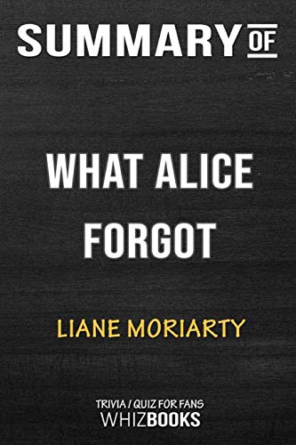 Summary of The What Alice Forgot: Trivia/Quiz for Fans