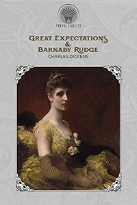 Great Expectations & Barnaby Rudge (Throne Classics)