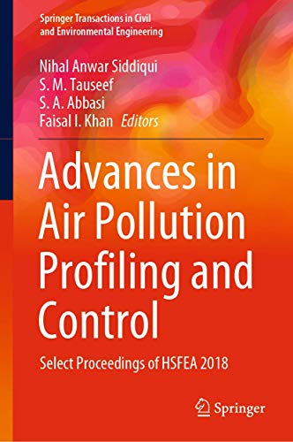 Advances in Air Pollution Profiling and Control: Select Proceedings of HSFEA 2018 (Springer Transactions in Civil and Environmental Engineering)