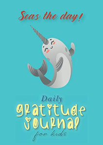 Seas the Day! Daily Gratitude Journal for Kids (A5 - 5.8 x 8.3 inch)