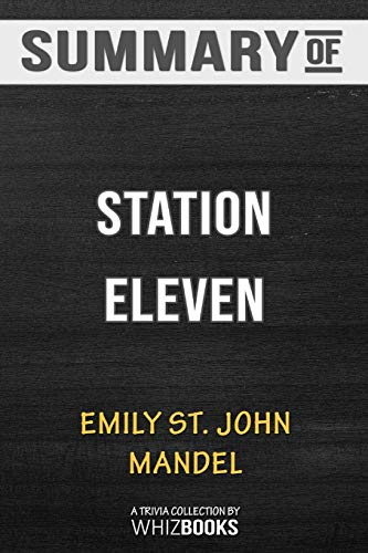 Summary of Station Eleven: Trivia/Quiz for Fans