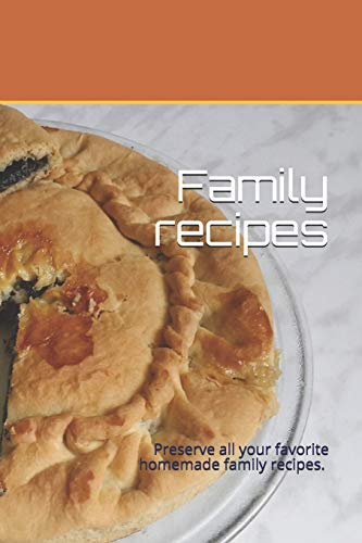 Family recipes: Preserve all your favorite homemade family recipes.  Size 6