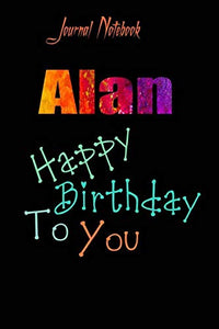 Alan: Happy Birthday To you Sheet 9x6 Inches 120 Pages with bleed - A Great Happybirthday Gift