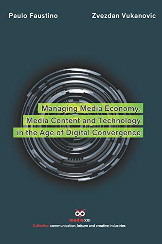 Managing Media Economy, Media Content and Technology