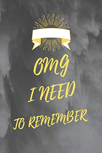 "OMG I Need To Remember: funny password book small 6"" x 9""/ password log book,notebook and internet password organizer, Notebook /Logbook To Protect ... Brother,Sister, Dad, Mom or Uncle Gift Idea."