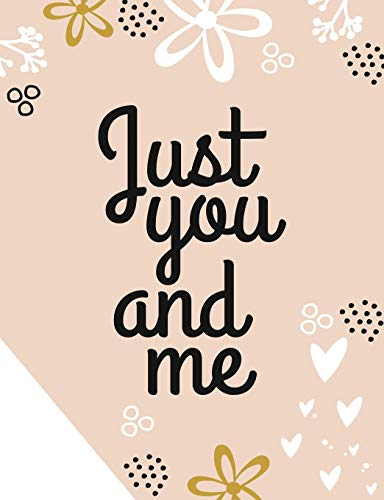 Just You and Me: Valentine's Day Notebook