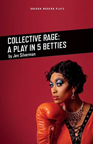 Collective Rage: A Play in Five Betties (Oberon Modern Plays)