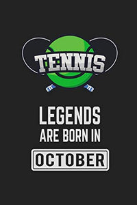 Tennis Legends Are Born In October: Tennis Notebook Gift for Kids, Boys & Girls Tennis Lovers Birthday Gift