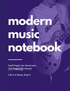 "Modern Music Notebook: Staff and Manuscript Paper for Music, Notes and Lyrics 8.5"" x 11"" (21.59 x 27.94 cm)"