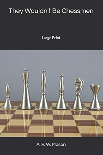 They Wouldn't Be Chessmen: Large Print