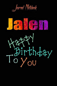 Jalen: Happy Birthday To you Sheet 9x6 Inches 120 Pages with bleed - A Great Happybirthday Gift