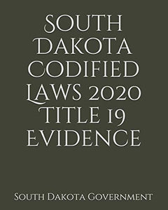 South Dakota Codified Laws 2020 Title 19 Evidence