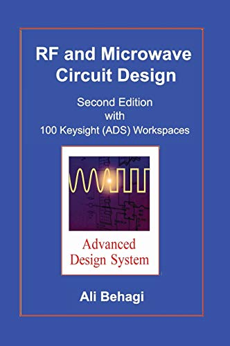 RF and Microwave Circuit Design: Updated and Revised with 100 Keysight (ADS) Workspaces