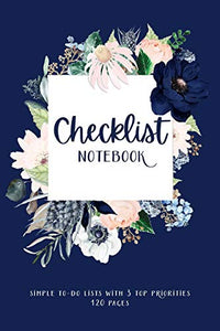 Checklist Notebook, Simple To-Do Lists with 3 Top Priorities, 120 Pages: To Do Check Lists for Daily and Weekly Planning, Undated Chaos Coordinator Note Book Organizer