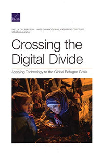 Crossing the Digital Divide: Applying Technology to the Global Refugee Crisis