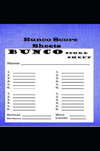Bunco Score Sheets: Bunco Score Sheets With Mini Bunco Pads, Cards Game Kit, Party Supplies, Dice Game, 6 x 9 in 120 pages