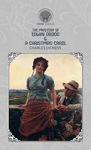 The Mystery of Edwin Drood & A Christmas Carol (Throne Classics)