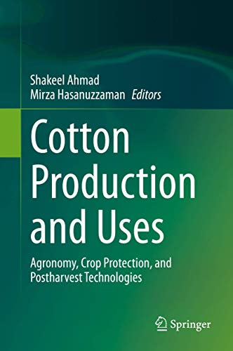 Cotton Production and Uses: Agronomy, Crop Protection, and Postharvest Technologies