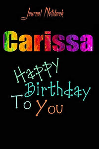 Carissa: Happy Birthday To you Sheet 9x6 Inches 120 Pages with bleed - A Great Happybirthday Gift