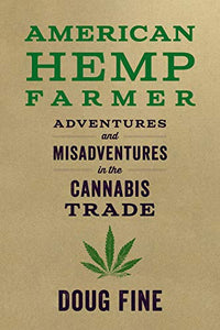 American Hemp Farmer: Adventures and Misadventures in the Cannabis Trade