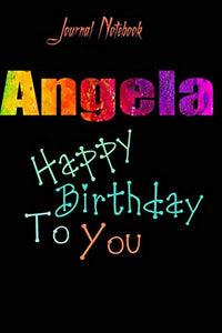Angela: Happy Birthday To you Sheet 9x6 Inches 120 Pages with bleed - A Great Happybirthday Gift