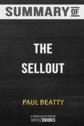 Summary of The Sellout: A Novel by Paul Beatty: Trivia/Quiz for Fans