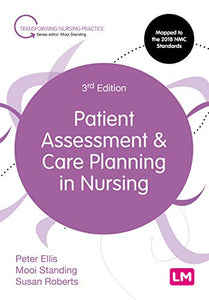 Patient Assessment and Care Planning in Nursing (Transforming Nursing Practice Series)