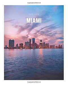 Miami: A Decorative Book ? Perfect for Stacking on Coffee Tables & Bookshelves ? Customized Interior Design & Home Decor (City Life Book Series)