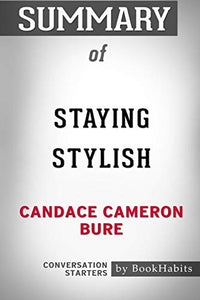 Summary of Staying Stylish by Candace Cameron Bure: Conversation Starters