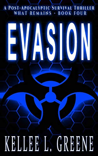 Evasion - A Post-Apocalyptic Survival Thriller (What Remains)
