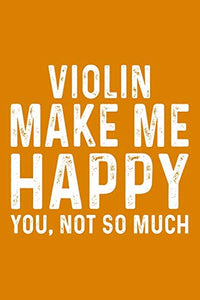 Violin Make Me Happy You,Not So Much