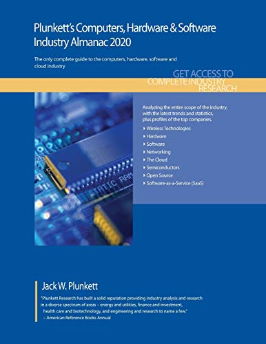 Plunkett's Computers, Hardware & Software Industry Almanac 2020: Computers, Hardware & Software Industry Market Research, Statistics, Trends and Leading Companies