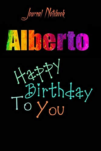 Alberto: Happy Birthday To you Sheet 9x6 Inches 120 Pages with bleed - A Great Happybirthday Gift