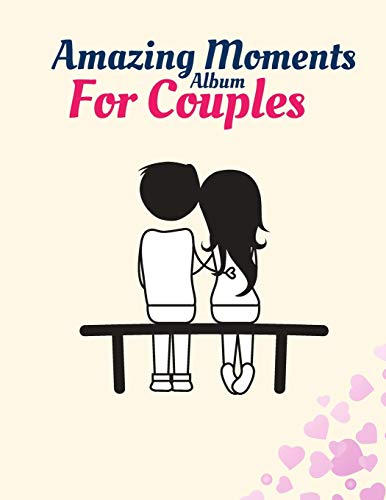 Amazing Moments Album for Couples: Photo album for  special moments in a relationship.