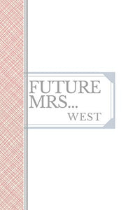 WEST: Future Mrs West: 90 page sketchbook 6x9