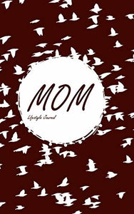 Mom Lifestyle Journal, Write-in Notebook, Dotted Lines, 288 Pages, Wide Ruled, Size 6 x 9 Inch (A5) Hardcover (Coffee)