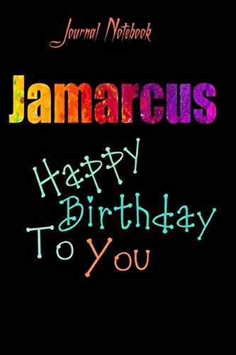 Jamarcus: Happy Birthday To you Sheet 9x6 Inches 120 Pages with bleed - A Great Happybirthday Gift