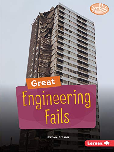 Great Engineering Fails (Searchlight Books ™ ? Celebrating Failure)