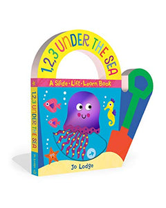 1,2,3 Under the Sea: A Slide-Lift-Learn Book